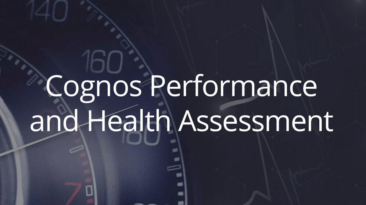 Cognos Performance and Health Assessment